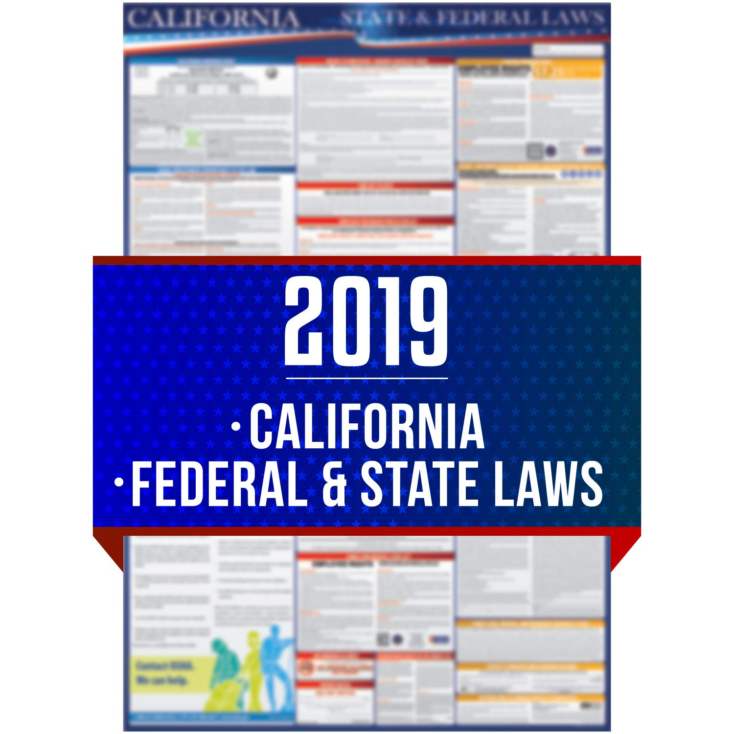 2019 California State And Federal Labor Laws Poster - OSHA Workplace Compliant 24'' x 36'' - All In One Required Posting - UV Coated by COMPLIANCE AUDIT CENTER (Image #1)