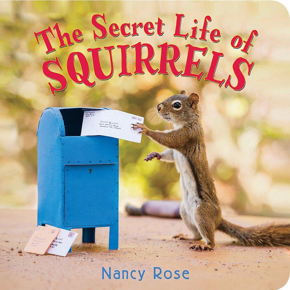 The Secret Life of Squirrels: Nancy Rose: 9780316391054: Amazon.com: Books