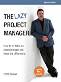 The lazy project manager, second edition