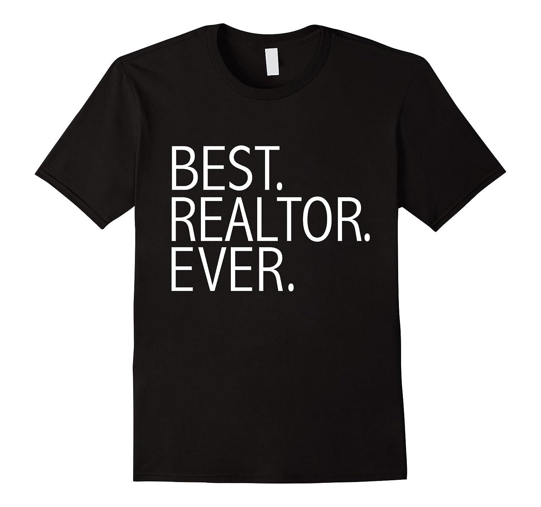 Best realtor ever funny t shirt real estate agent license for T shirt licensing agreement