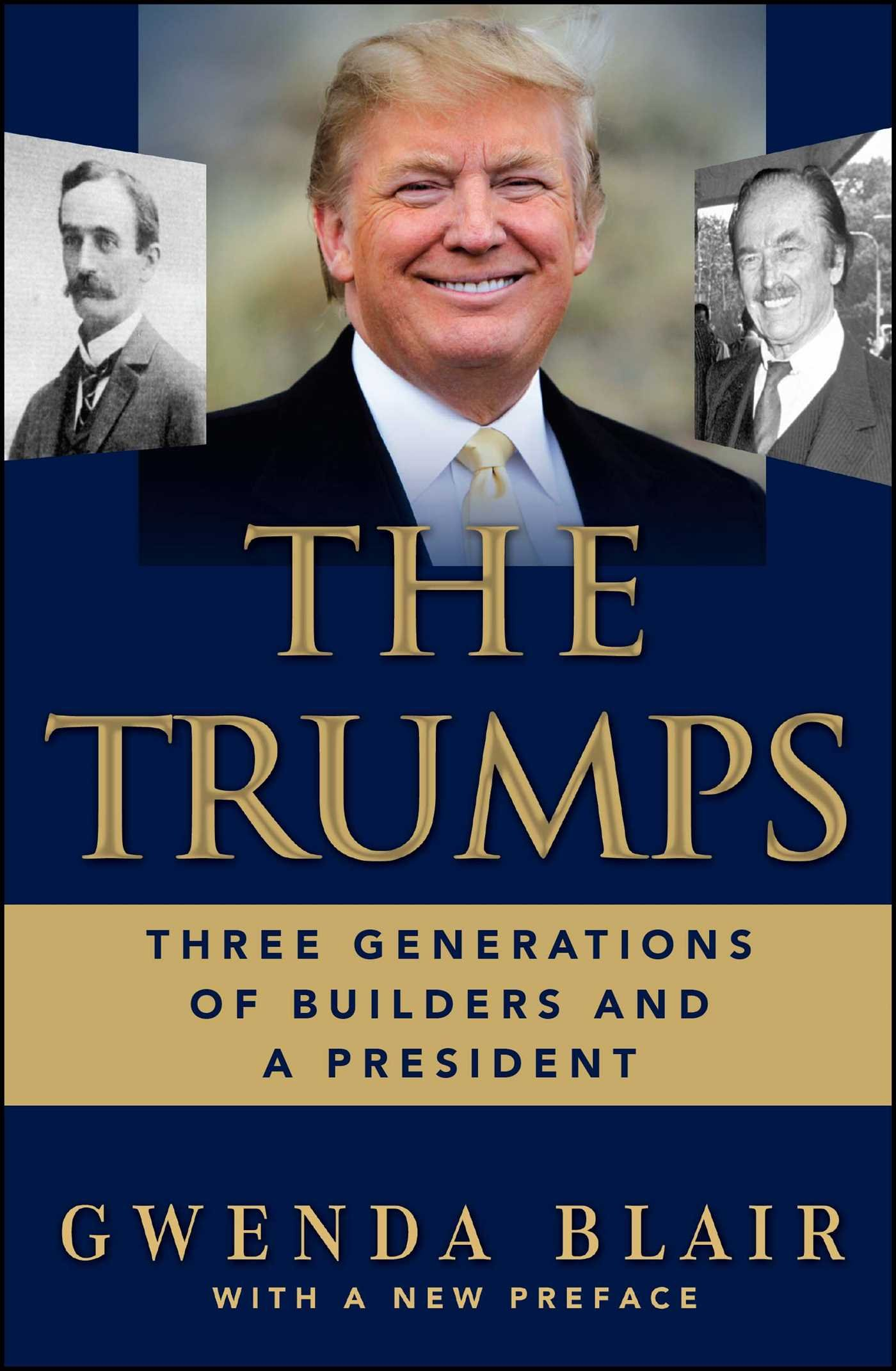 The Trumps: Three Generations of Builders and a President