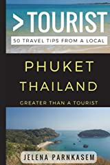Greater Than a Tourist – Phuket Thailand: 50 Travel Tips from a Local Paperback