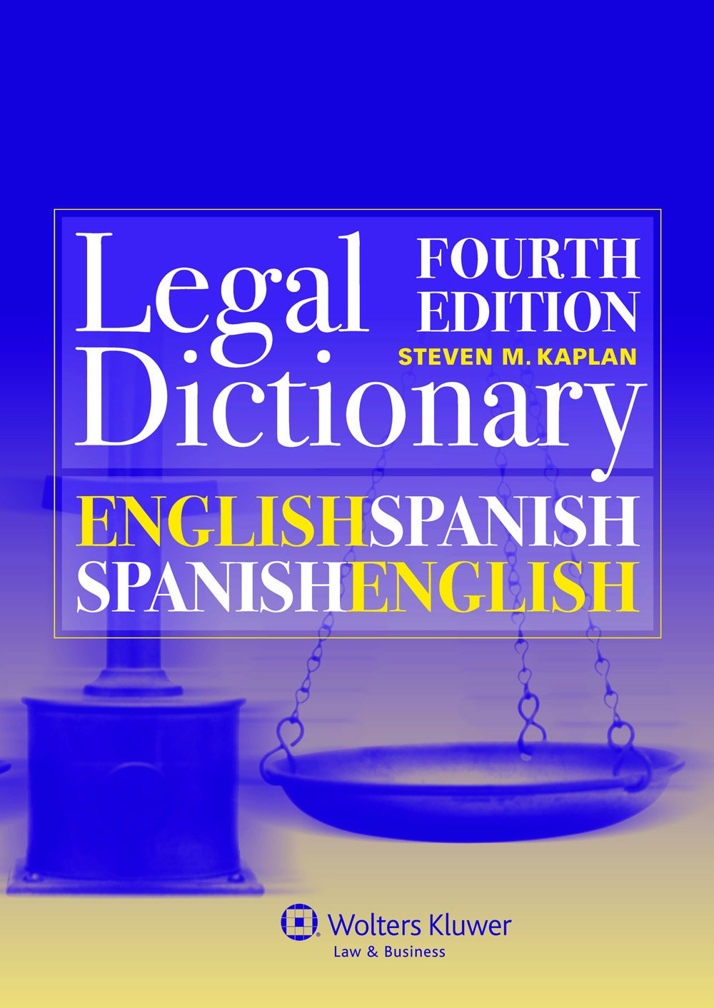 English/Spanish and Spanish/English Legal Dictionary (English and Spanish Edition) by Kluwer Law International