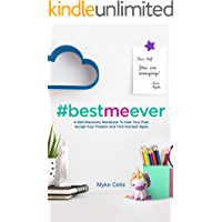 Best Me Ever: A Self-Discovery Workbook To Heal Your Past, Accept Your Present And Find Yourself Again (Best Me Ever… book cover