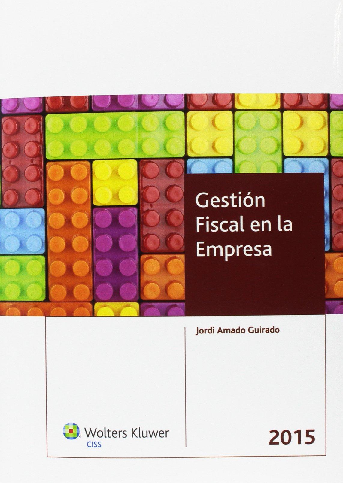 Gestión Fiscal En La Empresa 2015: Amazon.es: Jordi Amado Guirado: Libros