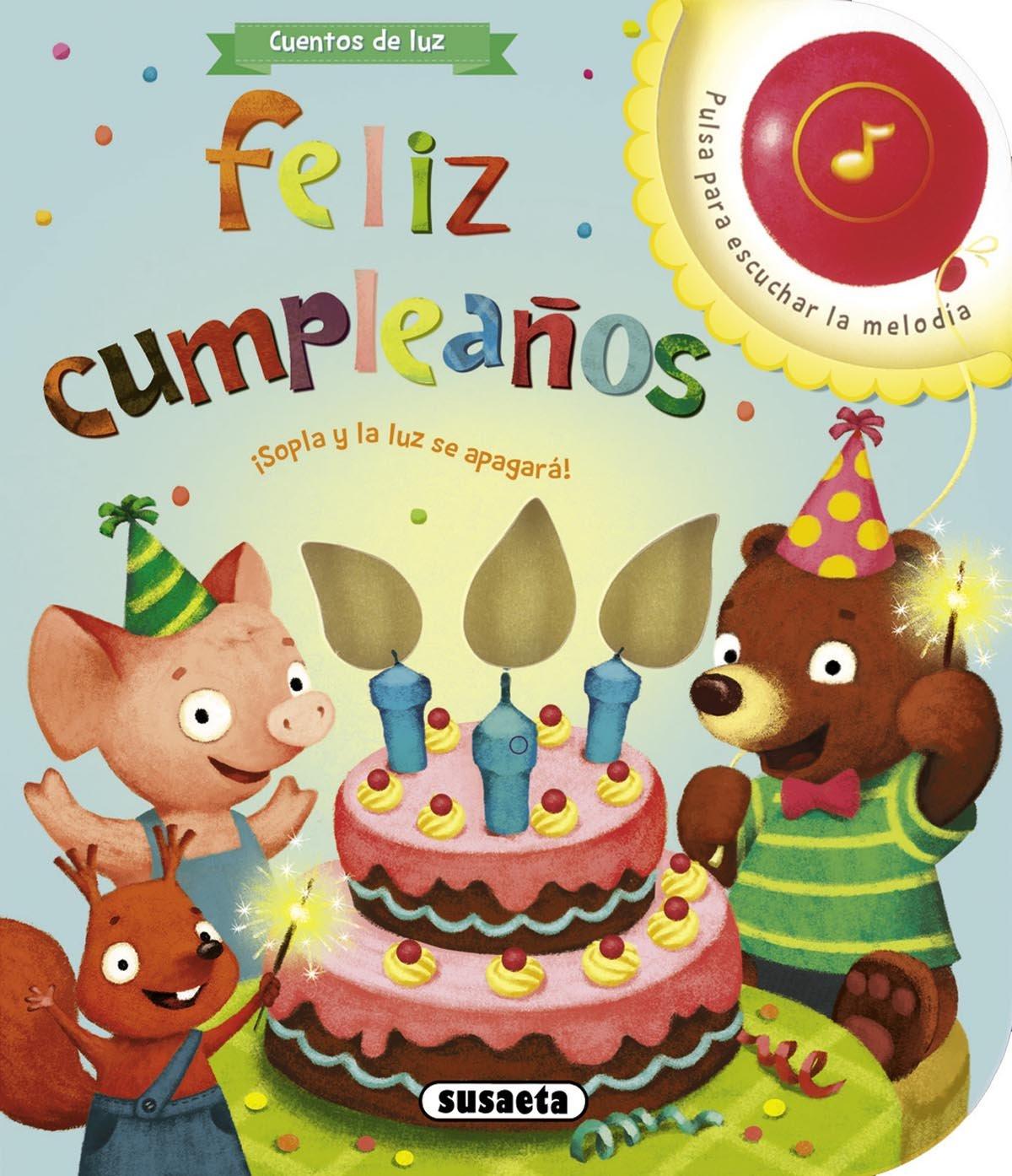 Feliz cumpleaños (Cuentos de luz): Amazon.es: Equipo Susaeta ...