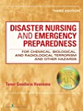 Disaster Nursing and Emergency Preparedness: for Chemical, Biological, and Radiological Terrorism and Other Hazards…