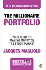 The Millionaire Portfolio: Your Guide to Making Money on the Stock Market (THE MILLIONAIRE SERIES Book 1) Kindle Edition