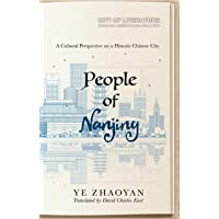 People of Nanjing: A Cultural Perspective on a Historic Chinese City