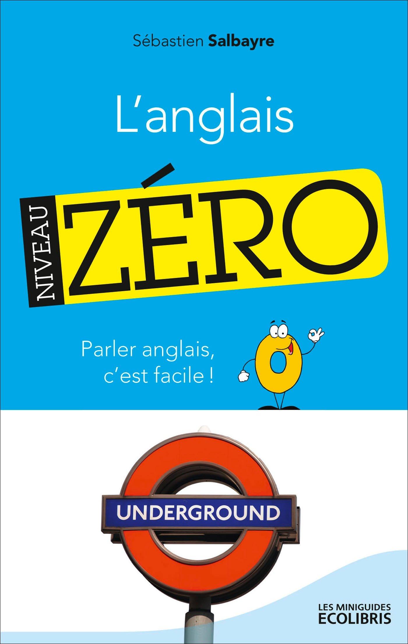 L'anglais, Niveau zéro: Parler anglais, c'est fac...