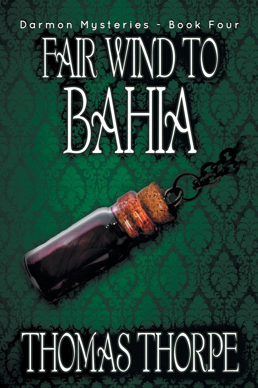 Download Fair Wind to Bahia (Darmon Mysteries) (Volume 4) pdf epub