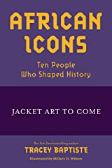 African Icons: Ten People Who Shaped History Kindle Edition