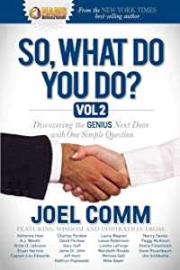 So What Do YOU Do?: Discovering the Genius Next Door with One Simple Question, Vol. 2