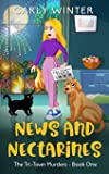 News and Nectarines: A small town cozy mystery (Tri-Town Murders)