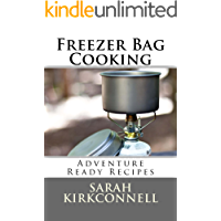 Freezer Bag Cooking: Adventure Ready Recipes