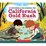 If You Were a Kid During the California Gold Rush