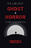 The Greatest Ghost and Horror Stories Ever Written: volume 2 (30 short stories)