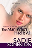 The Man Who's Had It All (Married to a BBW Hotwife Book 3)