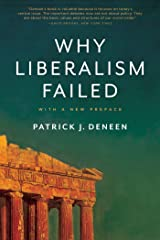 Why Liberalism Failed (Politics and Culture) Kindle Edition