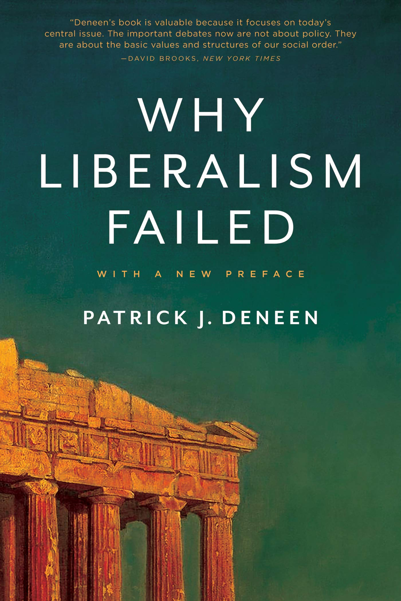 Why Liberalism Failed  Politics And Culture   English Edition