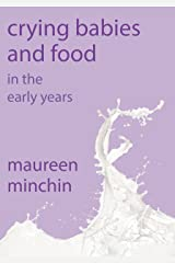 Crying Babies and Food: In the early years Kindle Edition