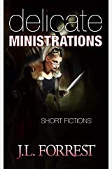 Delicate Ministrations: Short Fictions Kindle Edition