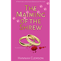 The Maiming of the Shrew: A Pratford-upon-Avon bookshop mystery with amateur sleuth and bookshop owner, Beatrice Hathaway (Pratford-upon-Avon bookshop mysteries Book 1) (English Edition)