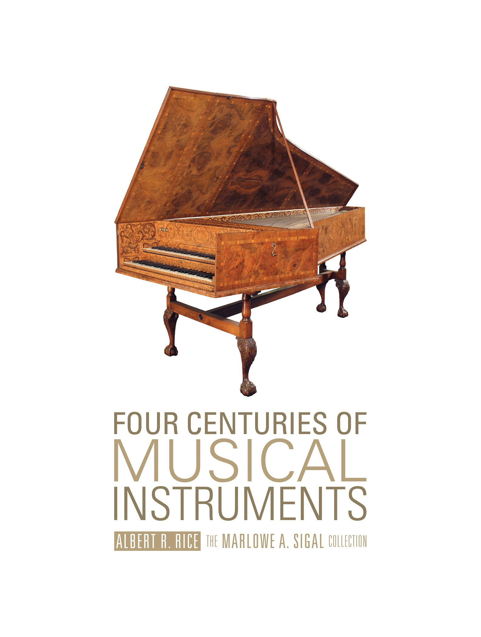 Four Centuries Of Musical Instruments  The Marlowe A. Sigal Collection