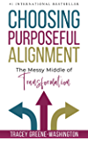 Choosing Purposeful Alignment: The Messy Middle of Transformation