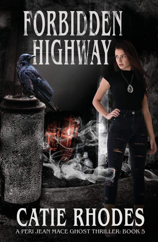 Download Forbidden Highway (Peri Jean Mace Ghost Thriller) pdf epub
