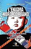 L'enigma nord-coreano. Cosa accade oggi al 38° parallelo e quale futuro ha la dittatura di Kim Jong-un