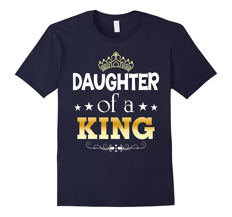 Daughter of A King Father of A Princess Matching T-Shirt-Vaci