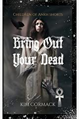 Bring Out Your Dead (Children of Ankh series novellas) Paperback
