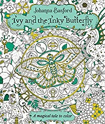 Ivy And The Inky Butterfly A Magical Tale To Color 1228 Paperback Johanna Basford