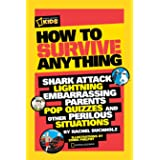 How to Survive Anything: Shark Attack, Lightning, Embarrassing Parents, Pop Quizzes, and Other Perilous Situations (National