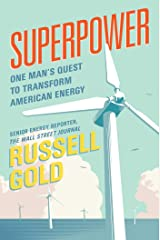 Superpower: One Man's Quest to Transform American Energy Kindle Edition