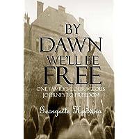 By Dawn We'll Be Free