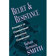 Belief and Resistance: Dynamics of Contemporary Intellectual Controversy