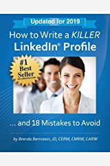How to Write a KILLER LinkedIn Profile... And 18 Mistakes to Avoid: Updated for 2019 Paperback