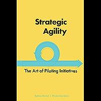 Strategic Agility: The Art of Piloting Initiatives (English Edition)