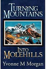 Turning Mountains into Molehills Paperback