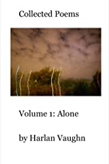 Volume 1: Alone (Collected Poems) Kindle Edition