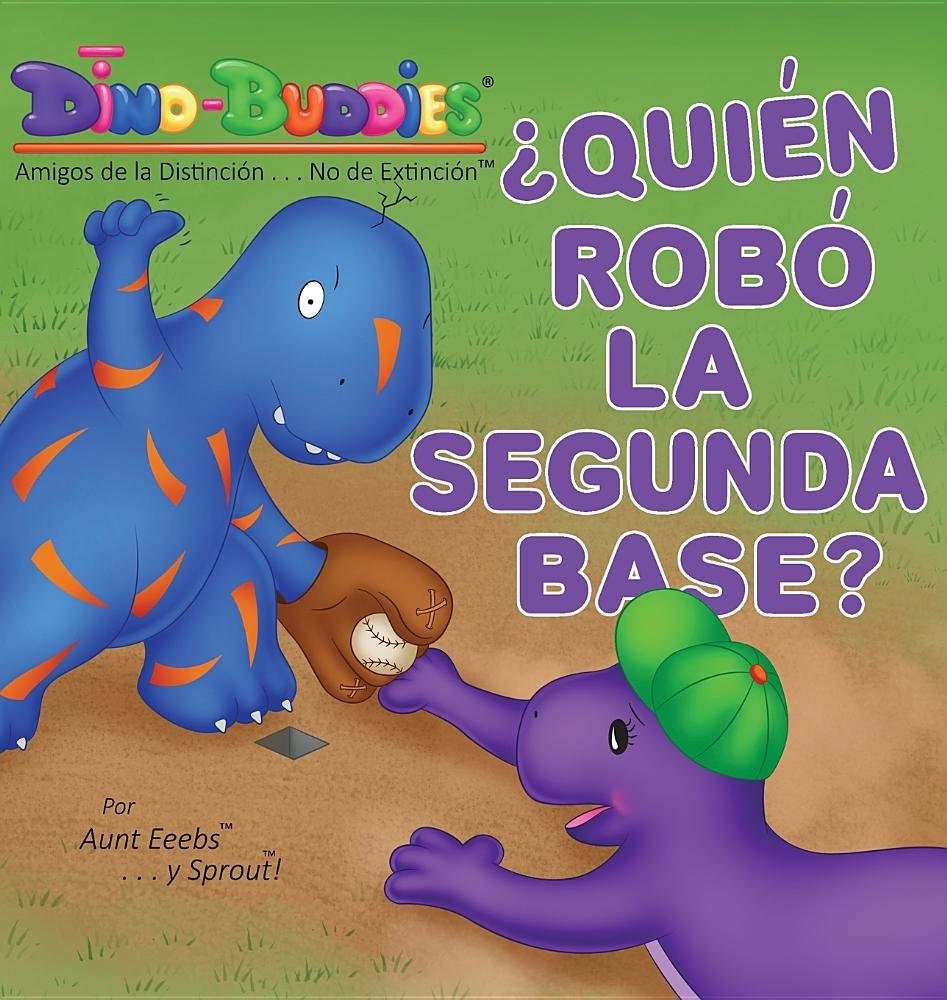 ¿Quién Robó la Segunda Base? (Spanish Edition): Aunt Eeebs, Sprout: 9781943836819: Amazon.com: Books