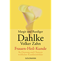 Frauen - Heil - Kunde: Be-Deutung und Chancen weiblicher Krankheitsbilder (German Edition)