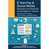 E-Learning and Social Media: Education and Citizenship for the Digital 21st Century
