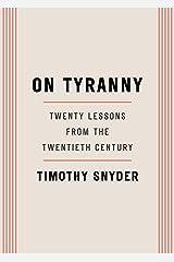 On Tyranny: Twenty Lessons from the Twentieth Century Paperback