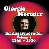 Giorgio Moroder - Schlagermoroder, Vol. 2 - 1966-1976 (Remastered)