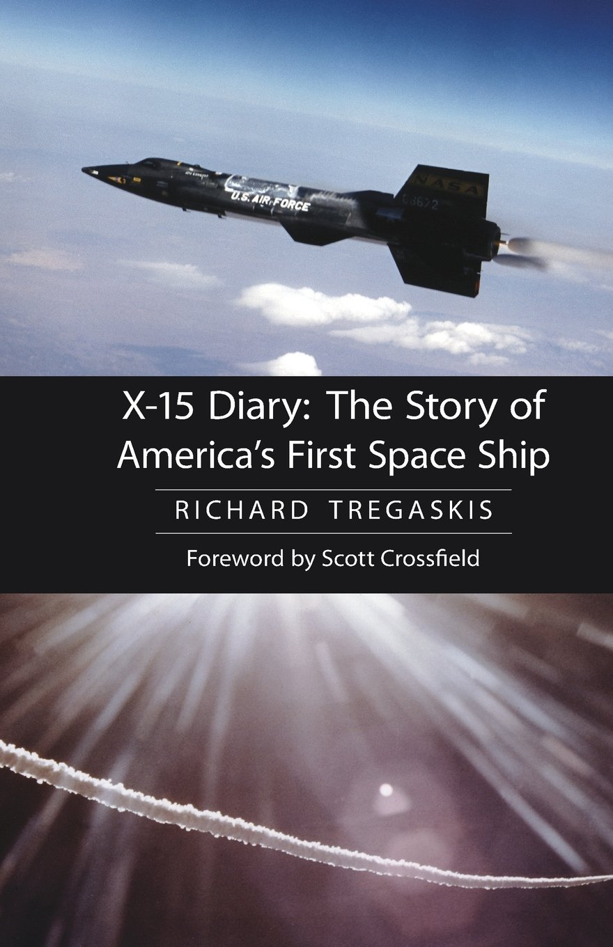 X-15 Diary: The Story of America's First Space Ship ebook