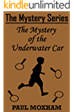 The Mystery of the Underwater Car (The Mystery Series Short Story Book 12)