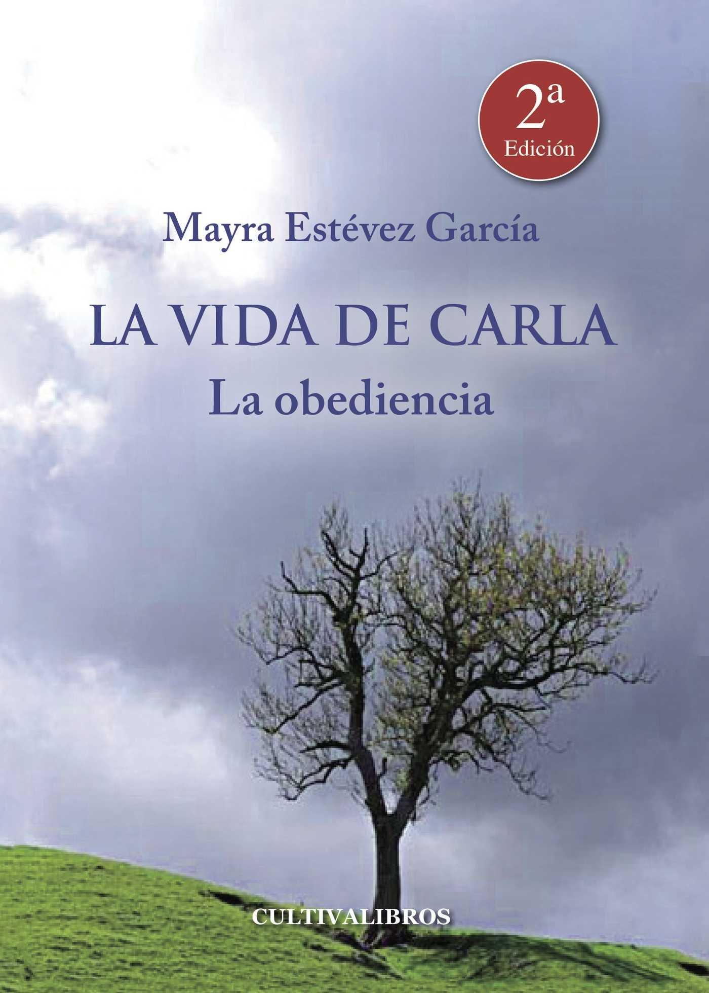 La vida de Carla. La obediencia (Cultiva): Amazon.es: Estévez García, Mayra: Libros
